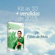 Kit As 10 + vendidas - Padre Fábio de Melo