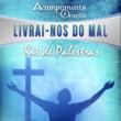 Kit de pregações Acampamento Livrai-nos do Mal (17/06 à 1...