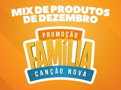 Foto do produto: Mix de Dezembro - Promoção Família Canção Nova