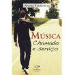 Livro Música, chamado e serviço