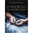 Livro O Discípulo da Madrugada