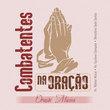 CD Combatentes na Oração