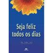 Livro Seja Feliz todos os dias
