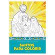Livros Santos para Colorir - Arte Terapia para Iluminar e Desestressar