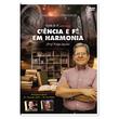 DVD Coletânea Ciência e Fé em Harmonia