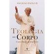 Livro Teologia do Corpo - O amor humano no plano divino