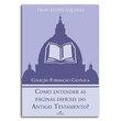 Livro Coleção Formação Católica - Como Entender as Páginas Difíceis do Antigo Testamento
