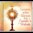 CD Canções para Adorar em Espirito e Verdade