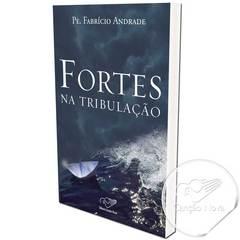 Foto do produto: Livro Fortes na Tribulação