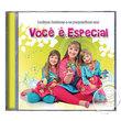 CD - VOCÊ É ESPECIAL