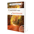 LIVRO CAMINHO PARA SANTIDADE