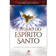 Livro A Efusão do Espírito Santo - Pentecostes Vivido nos Dias de Hoje