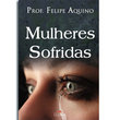 Livro Mulheres Sofridas 